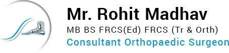 Mr. Rohit Madhav Consultant Orthopaedic Surgeon